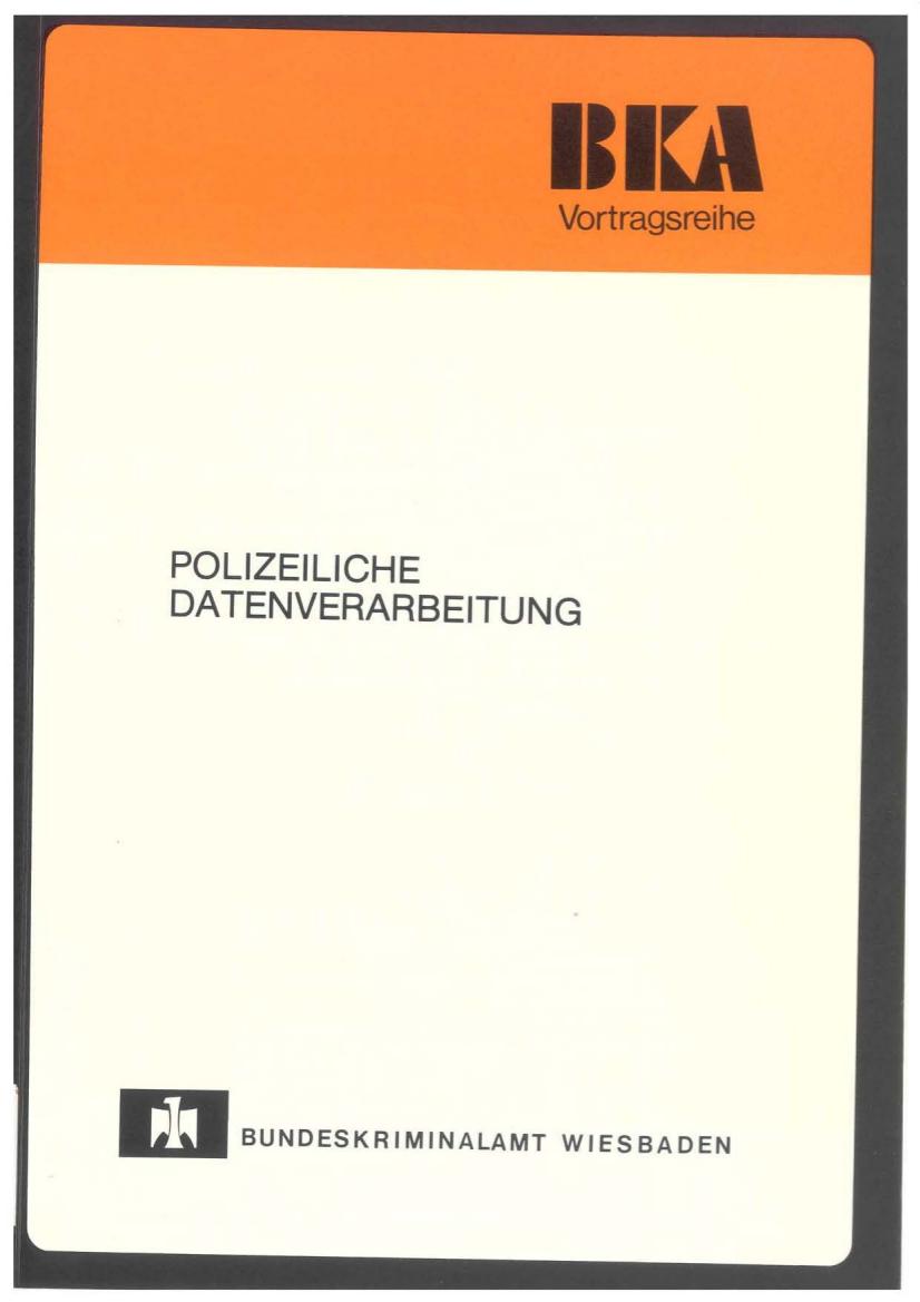 """""""Vom kleinen Zettelkasten über einfache Tabellen bis hin zu den automatisierten Sammlungen des polizeilichen Informationssystems"""""""