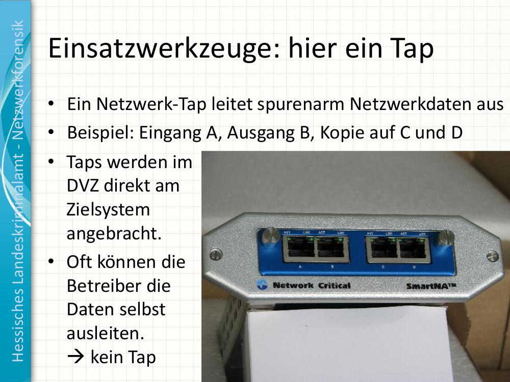 """""""Leitet spurenarm Netzwerkdaten aus"""": Netzwerk-Tap. Slide: LKA Hessen."""