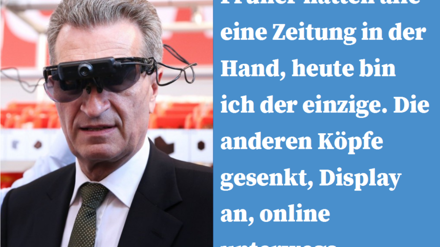 Günther Oettinger Früher Hatten Alle Eine Zeitung In Der Hand