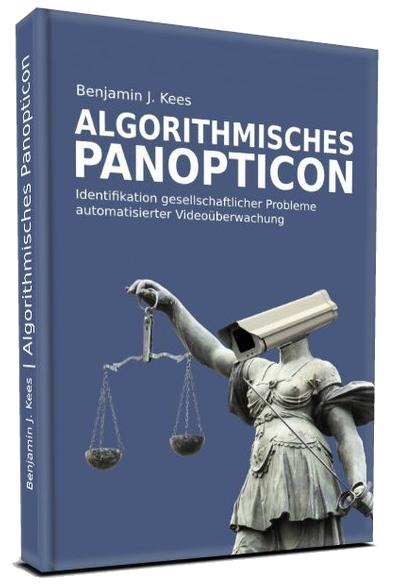 Benjamin Kees, Algorithmisches Panopticon