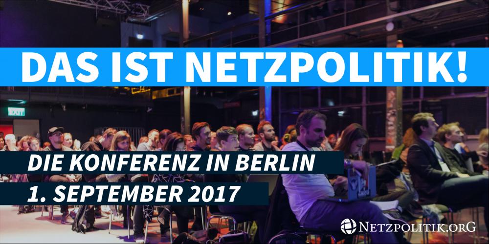 Unsere Konferenz: Das ist Netzpolitik 2017 – Programmüberblick und Tickets