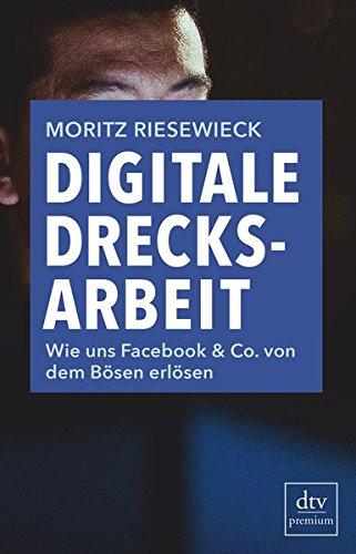 Rezension Digitale Drecksarbeit Wie Plattformen Ihre Inhalte