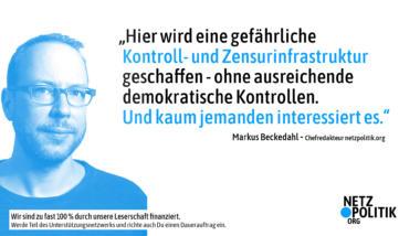 Hier wird eine gefährliche Kontroll- und Zensurinfrastruktur geschaffen - ohne ausreichende demokratische Kontrolle.