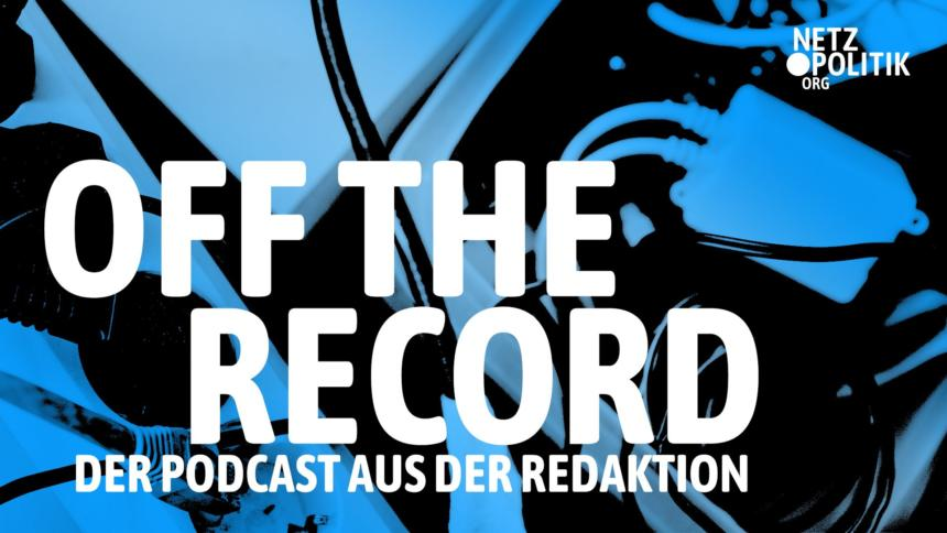 NPP 177 Off The Record: Fusion mit Zensursula in der Cyberagentur