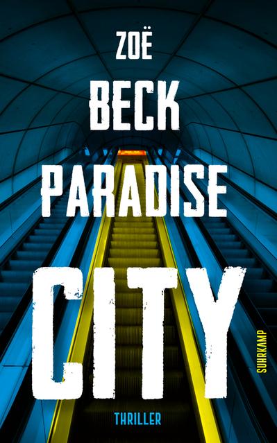 """""""Paradise City"""" von Zoe Beck ist im Suhrkamp-Verlag erschienen."""