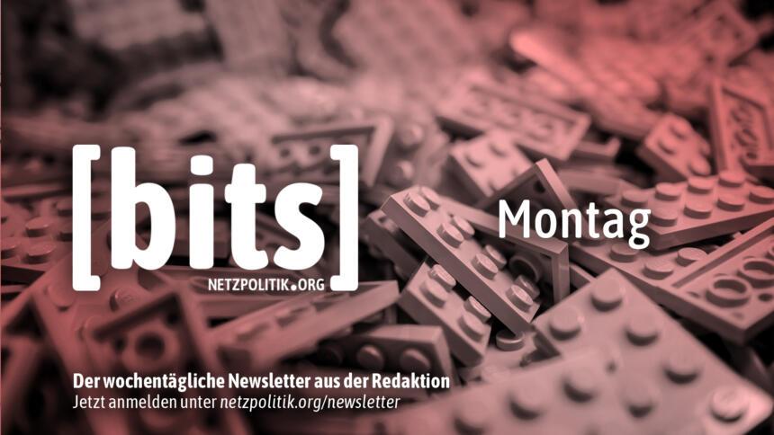 Die Montag-Ausgabe von bits, unserem wochentäglichen Newsletter.