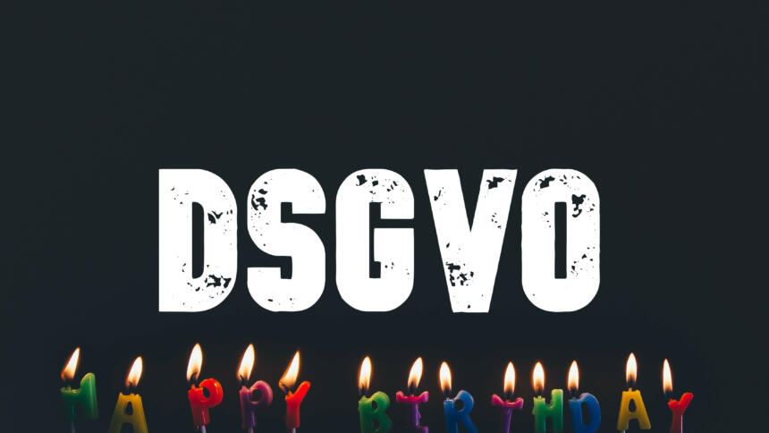 Happy Birthday, DSGVO