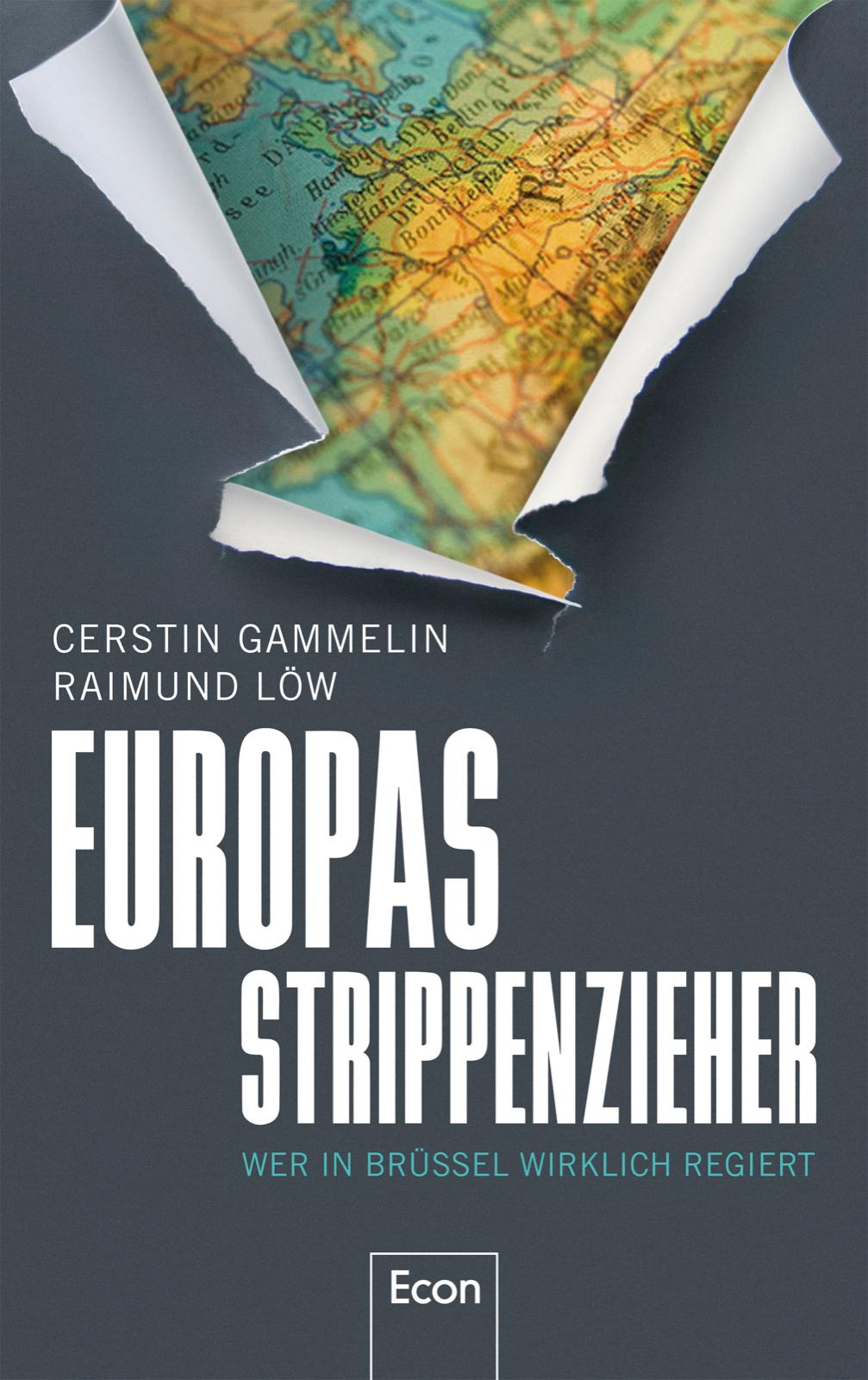 Europas Strippenzieher: Wer in Brüssel wirklich regiert