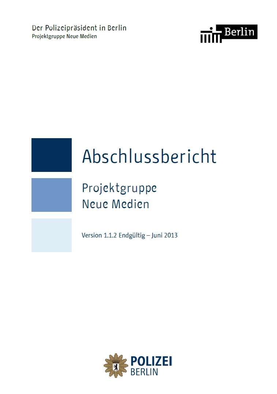 """Abschlussbericht der Projektgruppe """"Neue Medien Polizei Berlin"""""""