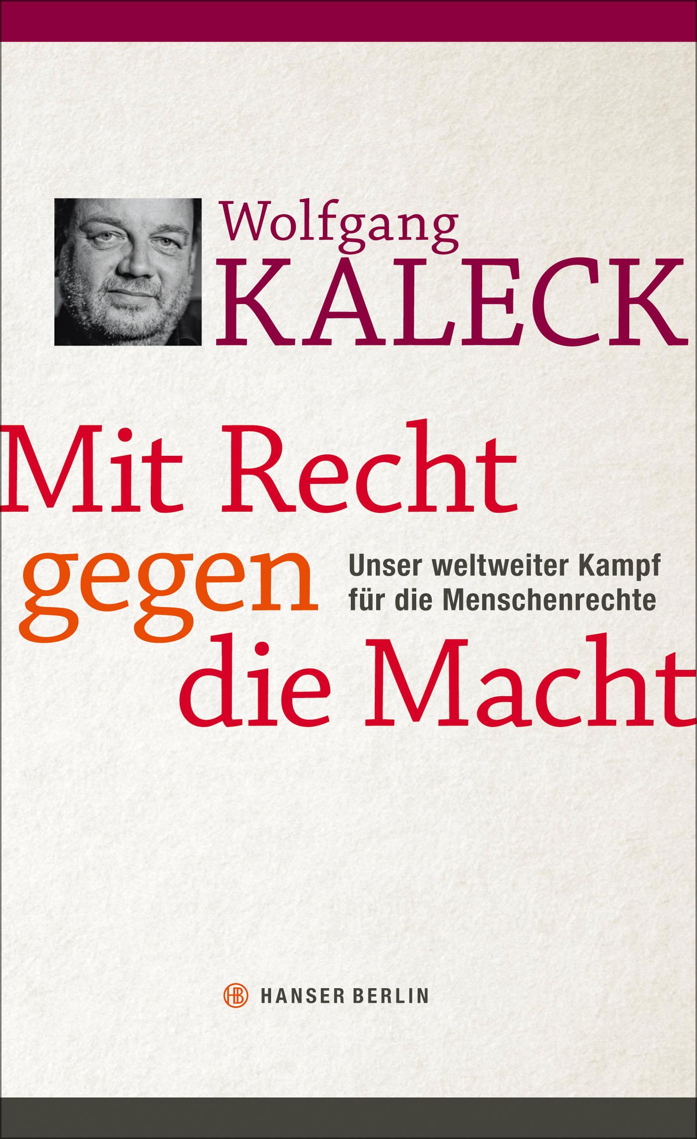 Wolfgang Kaleck - Mit Recht gegen die Macht Cover